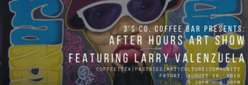 After Hours Art Show ft: Larry Valenzuela