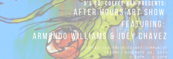 After Hours Art Show ft: Armondo Williams & Joey Chavez